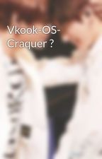 Vkook-OS-  Craquer ? by ziArmy