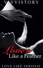 Love's Like a Feather ( Love Like Series #2 ) by vivvistory