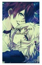 [Diabolik lovers] El Amor De Un Vampiro (yuixayato)  by YohanaMagdalenaCruz9