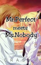 Mr.Perfect meets Ms.nobody by chiriko624