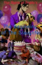 Five Nights at Freddy's: The Beginning Of The Slaughter by FunxyTheFox