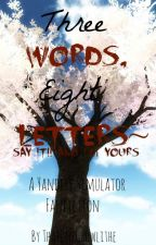 Three Words, Eight letters, a Yandere Simulator Fanfiction by ThatOneGrowlithe