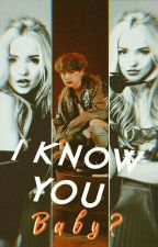 I Know You Babygirl || C.D  by LaddyDallas
