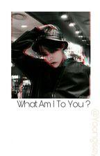What am I to You [ YoonSeok ] by Yoongiseyo
