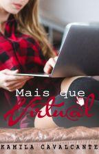 (DEGUSTAÇÃO) - Mais Que Virtual by Kami_Cavalcante