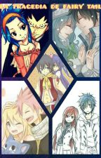 LA TRAGEDIA DE FAIRY TAIL by fairytailng