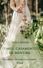 O Meu Casamento de Mentira by BrunaSarmanho