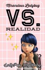☁️Miraculous Ladybug VS. Realidad☁️ by _-LollyPop-_