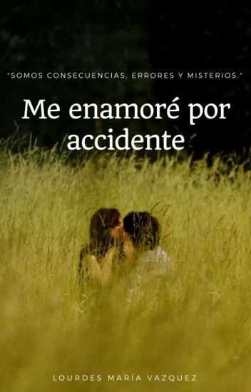 Me enamoré por accidente [En Actualización]