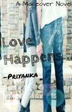 Love happens ((Makeover #2)) by priyanka_k