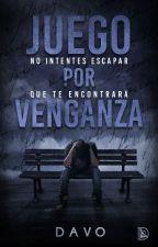 Juego por Venganza   by Davoad