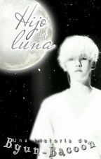 Hijo de la Luna||ChanBaek OneShot by Byun-Bacoon
