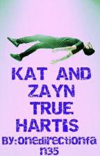 KAT AND ZAYN  TRUE HART'S  by onedirectionfan35