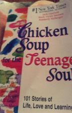 Chicken Soup for the Teenage Soul by azula12345