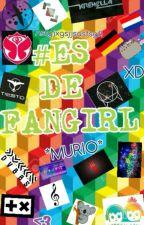 #ES DE FANGIRL by lazza_gary08jaehn