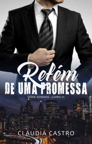 Refém de uma promessa (DEGUSTAÇÃO) LIVRO SERÁ RETIRADO EM 11.03