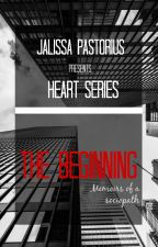 HEART SERIES: THE BEGINNING by JalissaPastorius