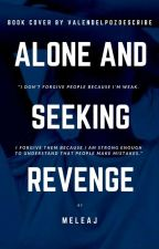 Alone and Seeking Revenge by meleaj