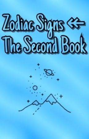 Zodiac Signs ↞ The Second Book  by XBluexStarX