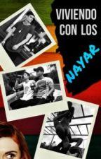 Viviendo con los Nayar. by NovelasRN