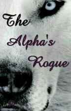 The Alpha's Rogue by MaybeItsJustLuckXD