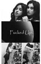 Fucked Up by CamrenPLLTO