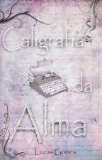 Caligrafia da Alma by lucasgomesp_