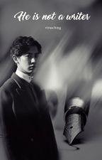 He is not a writer | ChanBaek by -bunnyoongi