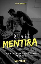 Quase Mentira by Bella_Cosgrove