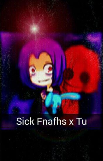 Sick Fnafhs x tu
