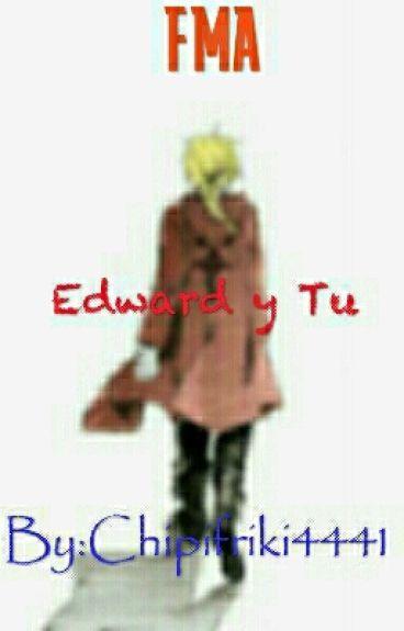 Fullmetal Alchemist (Edward y tu)