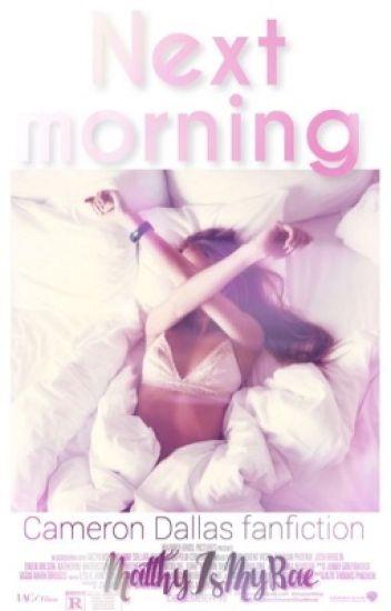 Next morning // Cameron Dallas