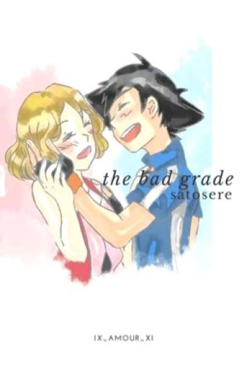 An Amourshipping Story: The Bad Grade