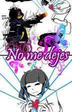 No me Dejes  (errorSansxFrisk ) by Yue-De-Sabiduria
