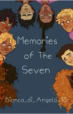 Memories of the Seven (PJO) [COMPLETED] by Bianca_di_Angelo_18