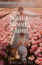 Nana Needs Mom by nayla_fitri