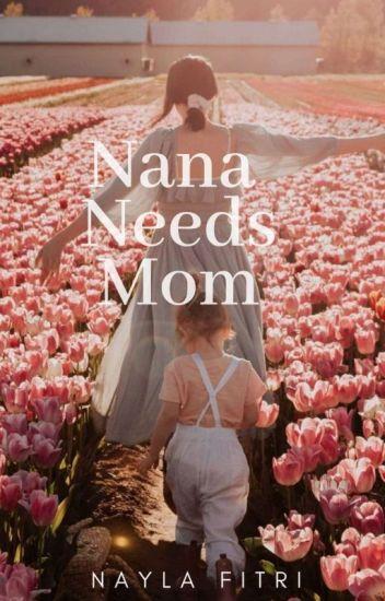 Nana Needs Mom