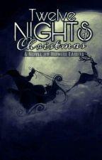 Twelve Nights of Christmas by BestRoleInLife