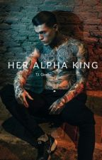 Her Alpha King by tayler_tot