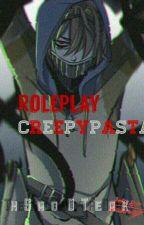 RolePlay  |• Creepypasta •| •Cerrado • by TheShadowOfTheDark