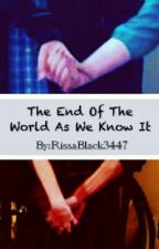 The End Of The World As We Know It by ViciousDramaAddict