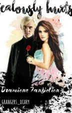 Jealousy Hurts : Dramione by grangers_diary