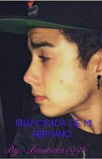 Enamorada de mi hermano  by -Bautista1996