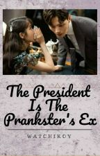 The President Is The Pranksters EX. by watchikoy