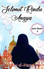 Selimut Rindu Anaya by Rara_el_Hasan