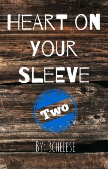 Heart on Your Sleeve - Two