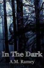 In the Dark  | #31CreepyWords by aramey
