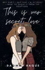 Our Secret Love by Dagsal17