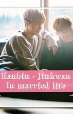 Hanbin Jinhwan in Married Life  by Hannii_kim