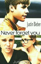 Never forget you. [Justin Bieber] by Jusnnie
